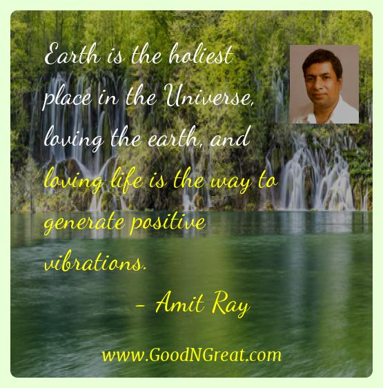 Amit Ray Inspirational Quotes  - Earth is the holiest place in the Universe, loving the