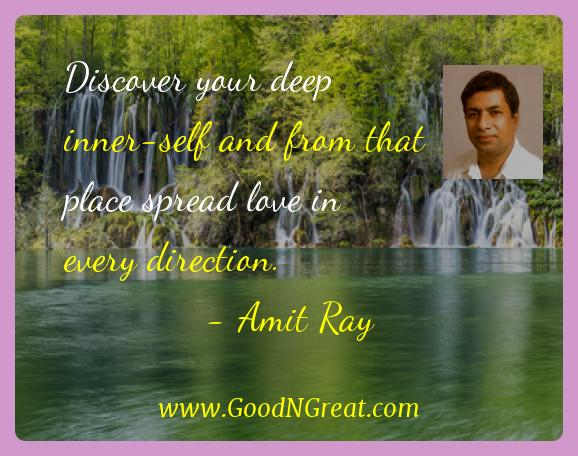 Amit Ray Inspirational Quotes  - Discover your deep inner-self and from that place spread