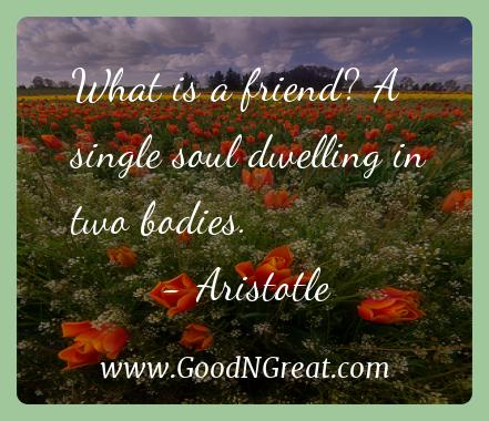 Aristotle Inspirational Quotes  - What is a friend? A single soul dwelling in two