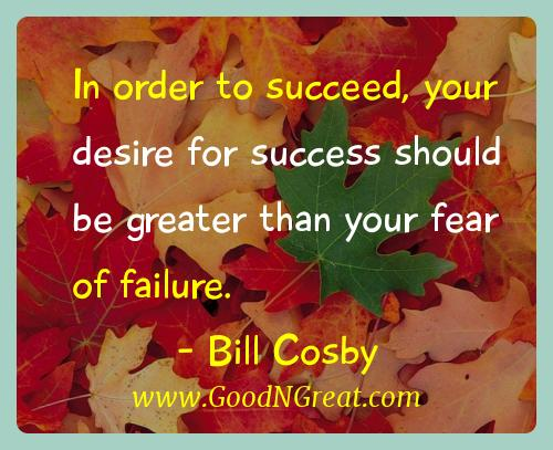 Bill Cosby Inspirational Quotes  - In order to succeed, your desire for success should be
