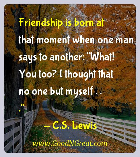 cs lewis inspirational quotes friendship is born at that moment when one man says to