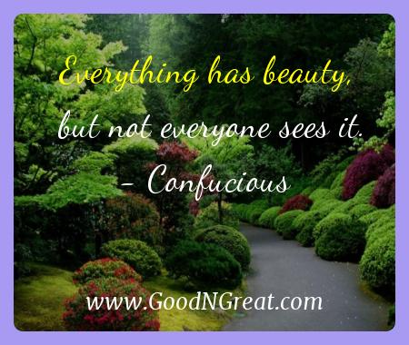 Confucious Inspirational Quotes  - Everything has beauty, but not everyone sees