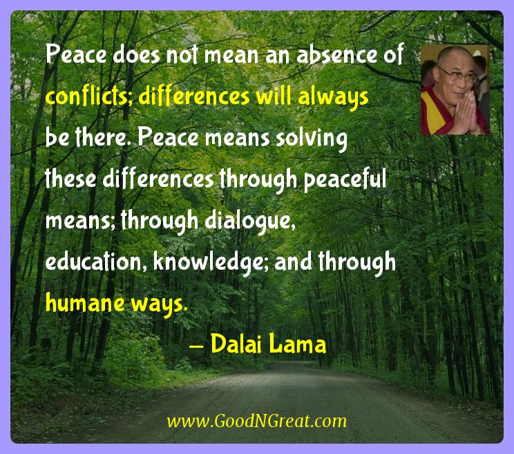 Dalai Lama Inspirational Quotes  - Peace does not mean an absence of conflicts; differences