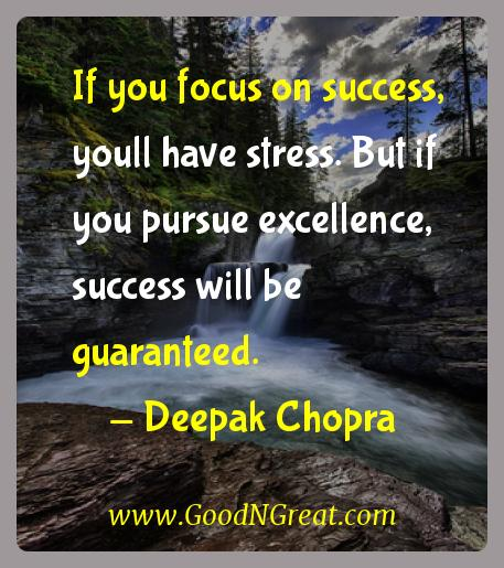 Deepak Chopra Inspirational Quotes  - If you focus on success, youll have stress. But if you