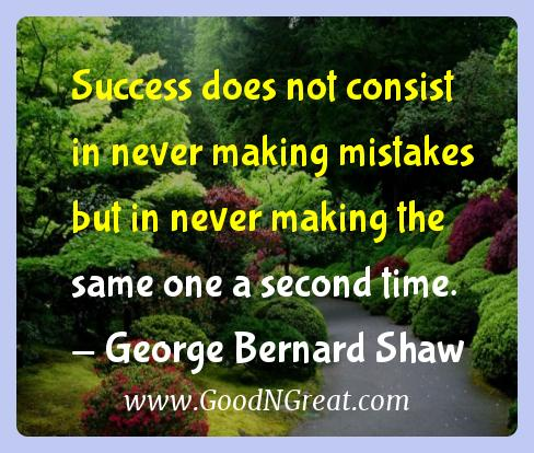 George Bernard Shaw Inspirational Quotes  - Success does not consist in never making mistakes but in