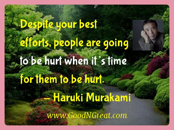 Haruki Murakami Inspirational Quotes  - Despite your best efforts, people are going to be hurt when