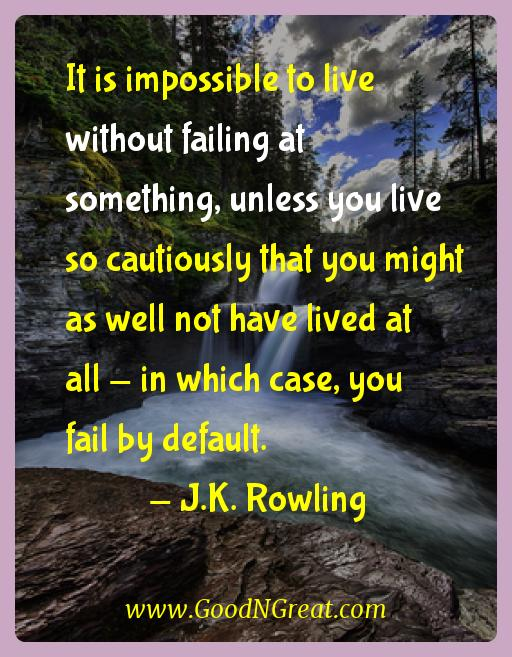 J.k. Rowling Inspirational Quotes  - It is impossible to live without failing at something,
