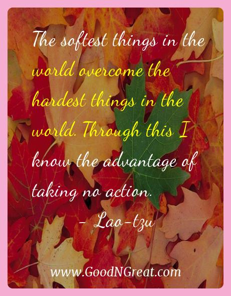 Lao-tzu Inspirational Quotes  - The softest things in the world overcome the hardest things