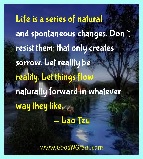 Life is a Series of Natural And Spontaneous Life is a Series of Natural
