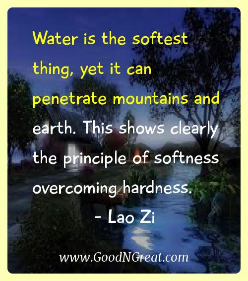 Lao Zi Inspirational Quotes  - Water is the softest thing, yet it can penetrate mountains