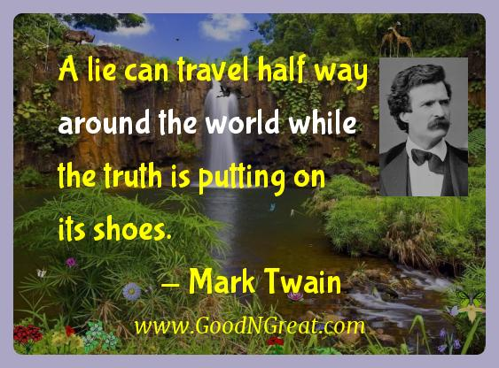Mark Twain Inspirational Quotes  - A lie can travel half way around the world while the truth