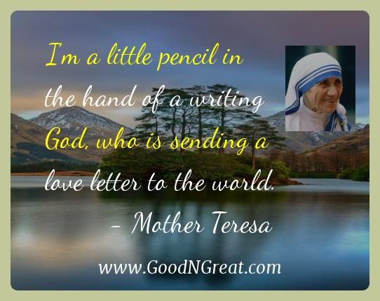 Mother Teresa Inspirational Quotes  - I'm a little pencil in the hand of a writing God, who is
