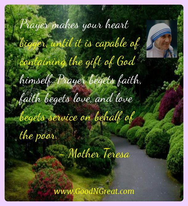 Mother Teresa Inspirational Quotes  - Prayer makes your heart bigger, until it is capable of