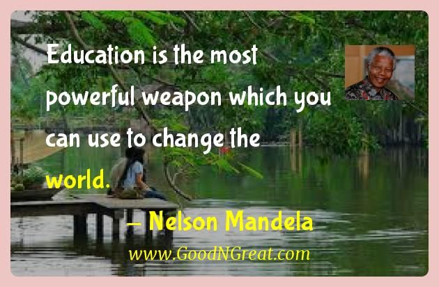 Nelson Mandela Inspirational Quotes  - Education is the most powerful weapon which you can use to