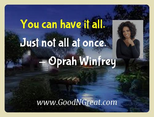 Oprah Winfrey Inspirational Quotes  - You can have it all.  Just not all at