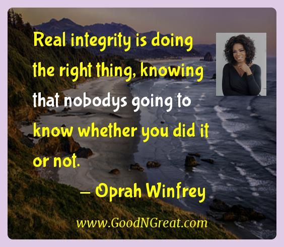 Oprah Winfrey Inspirational Quotes  - Real integrity is doing the right thing, knowing that