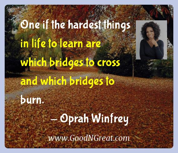Oprah Winfrey Inspirational Quotes  - One if the hardest things in life to learn are which