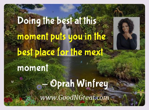Oprah Winfrey Inspirational Quotes  - Doing the best at this moment puts you in the best place
