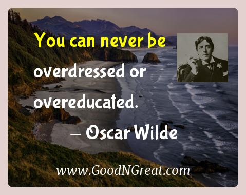 Oscar Wilde Inspirational Quotes  - You can never be overdressed or