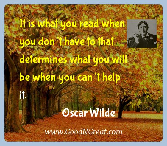 Oscar Wilde Inspirational Quotes  - It is what you read when you don't have to that determines