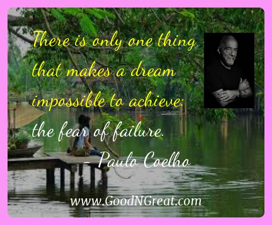 Paulo Coelho Inspirational Quotes  - There is only one thing that makes a dream impossible to