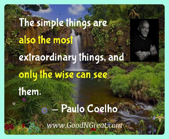Paulo Coelho Inspirational Quotes  - The simple things are also the most extraordinary things,