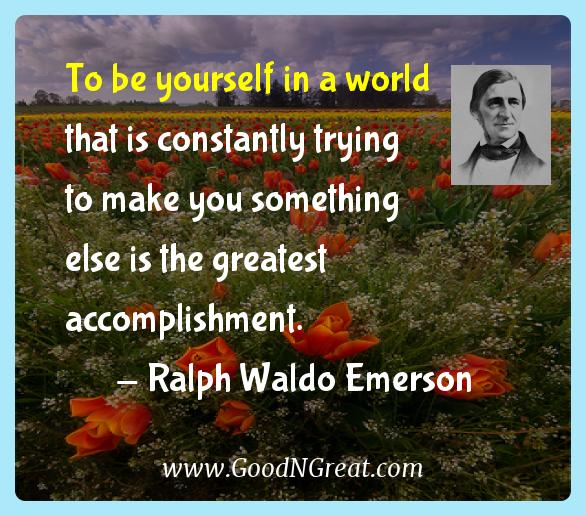 Ralph Waldo Emerson Inspirational Quotes  - To be yourself in a world that is constantly trying to make