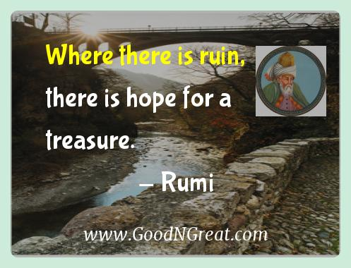 Rumi Inspirational Quotes  - Where there is ruin, there is hope for a