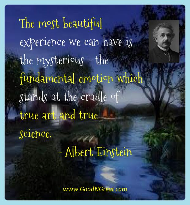 the most beautiful experience we can have is the