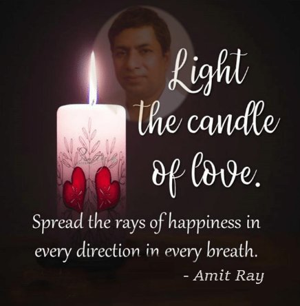 Light the candle of love. Spread the rays of happiness in every direction in every breath. Amit Ray