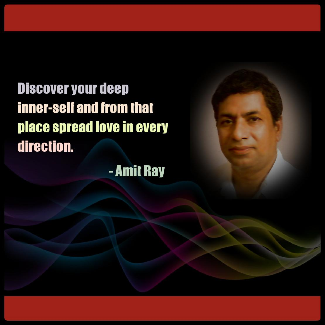 Discover your deep inner-self -- Amit Ray