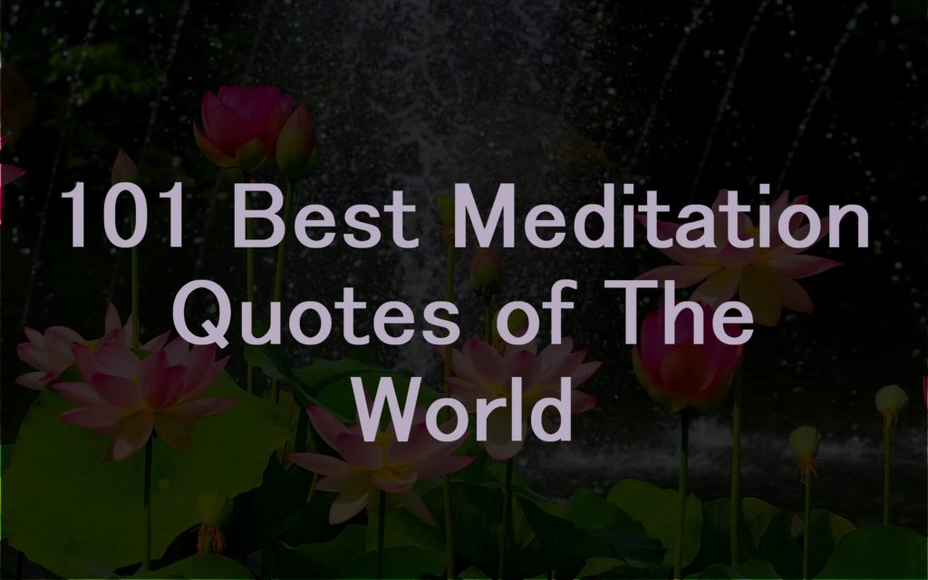 101 Best Meditation Quotes of The World