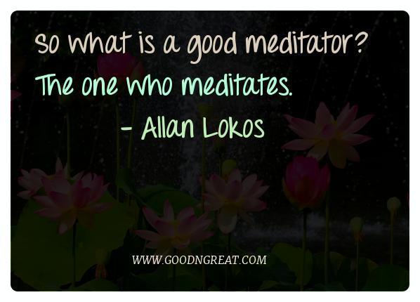 Meditation Quotes Allan Lokos