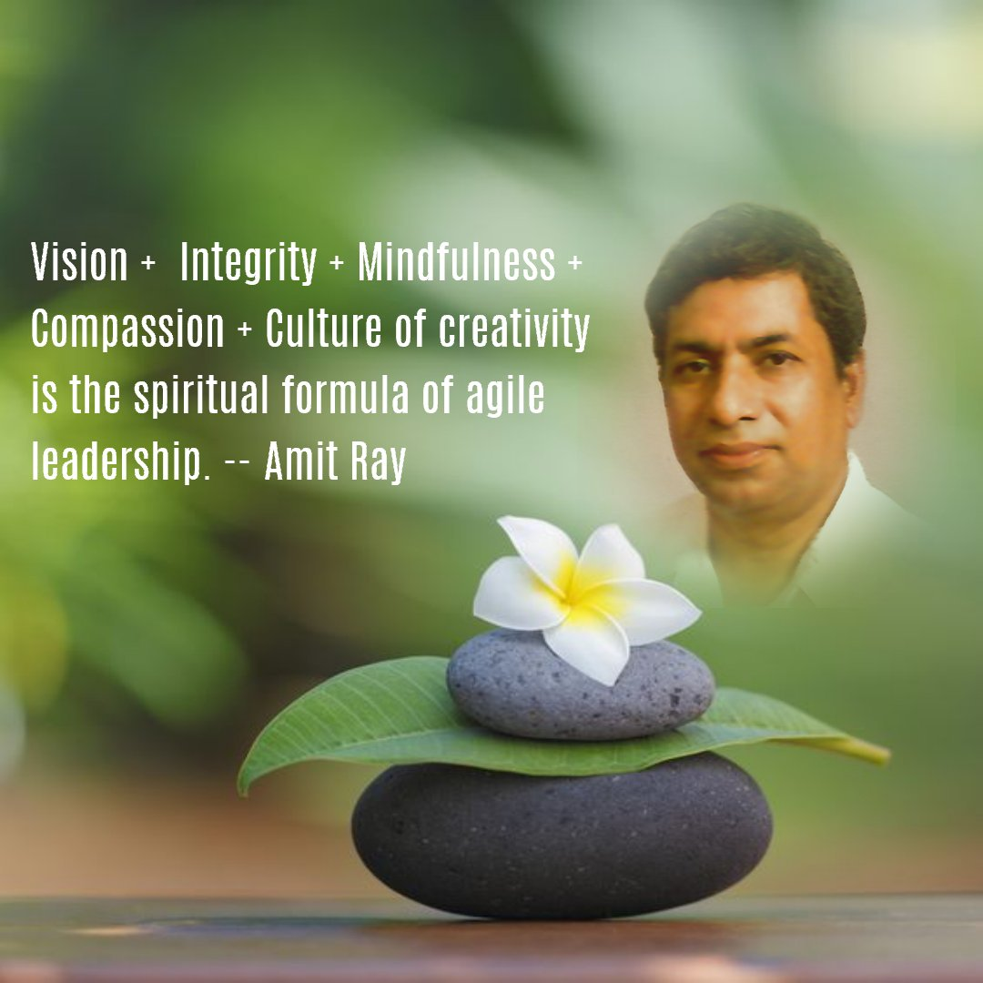Vision + Integrity + Mindfulness + Compassion + Culture of creativity is the spiritual formula of agile leadership. -- Amit Ray