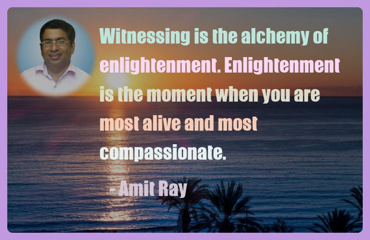 Power of Witnessing | Amit Ray Teachings
