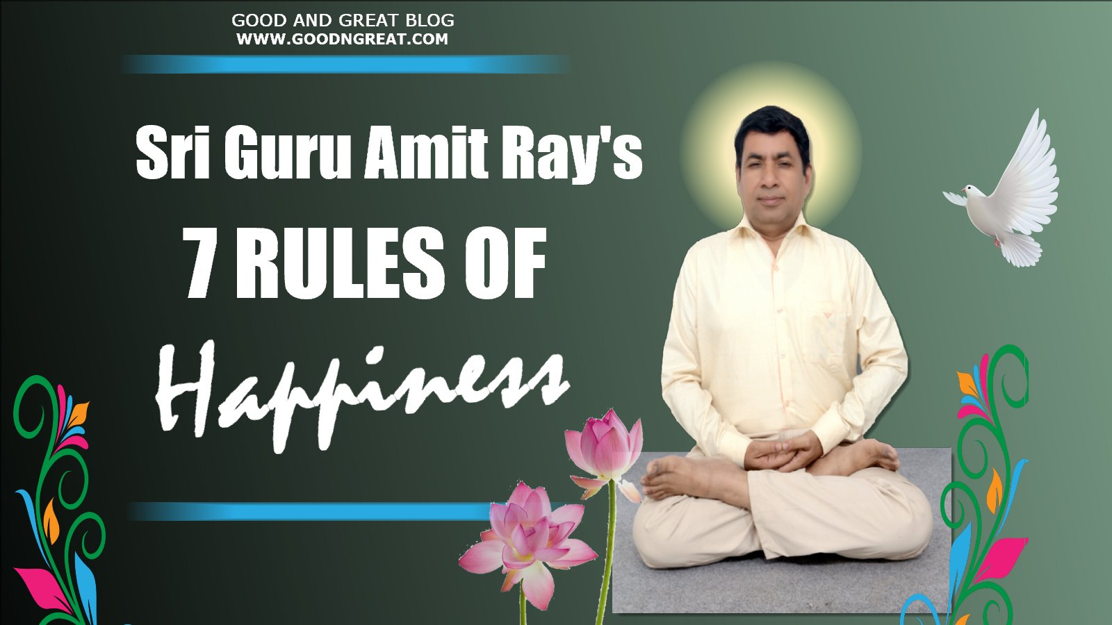 7 Rules of Happiness Teachings of Sri Amit Ray