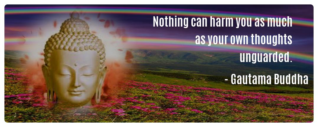 Nothing can harm you as much as Gautama Buddha Mindfulness Quotes
