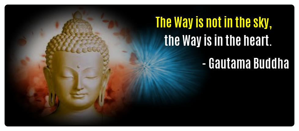 The Way is not in the sky the Way Gautama Buddha Mindfulness Quotes