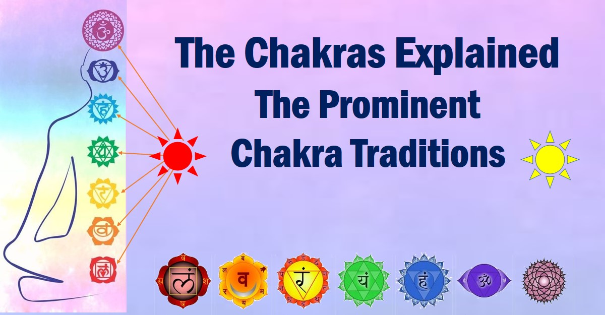 The Chakras Explained The Prominent Chakra Traditions