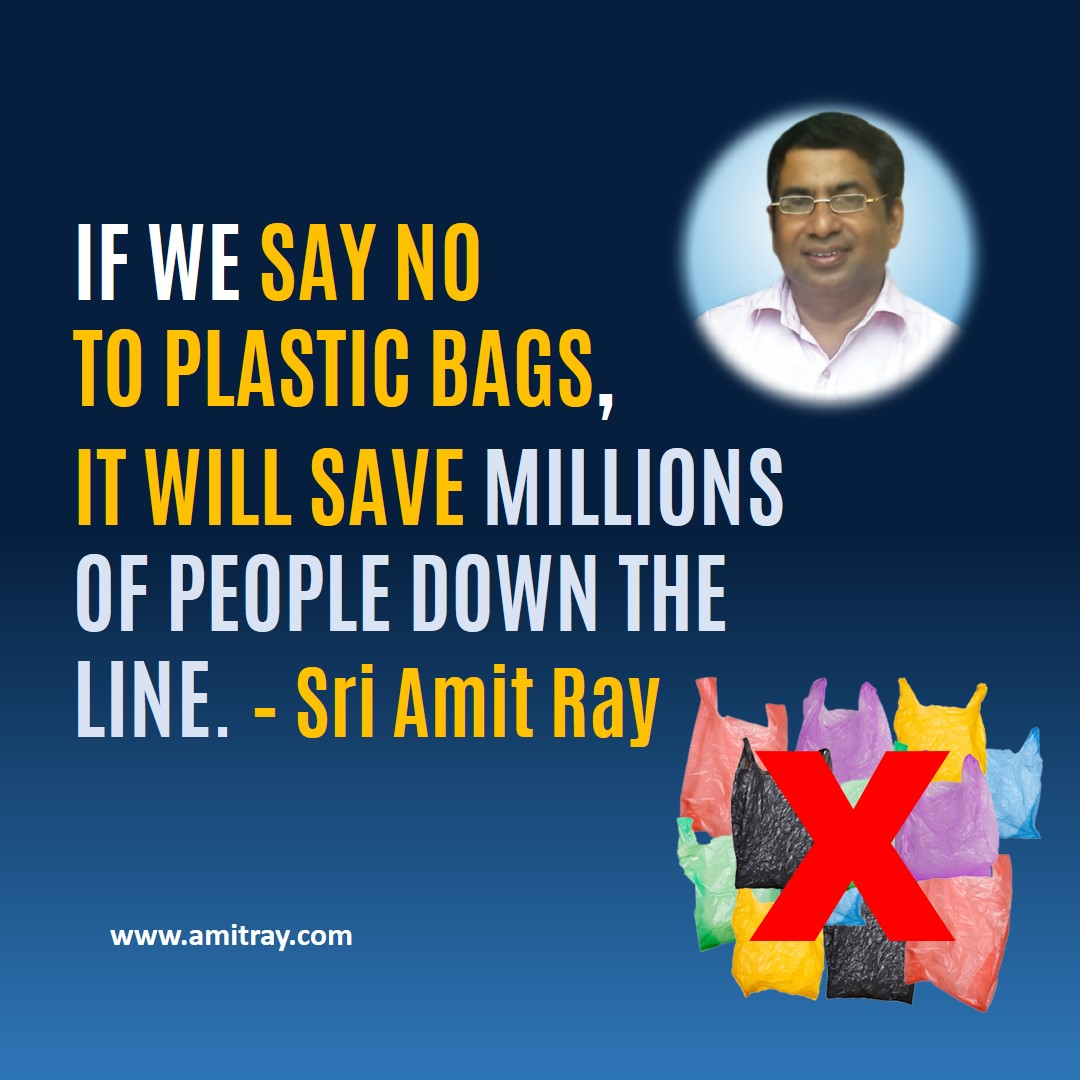 Say No To Plastic Bags Sri Amit Ray Quotes